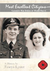 Most Excellent Citizens: Canada's War Brides of World War II By Eswyn Lyster